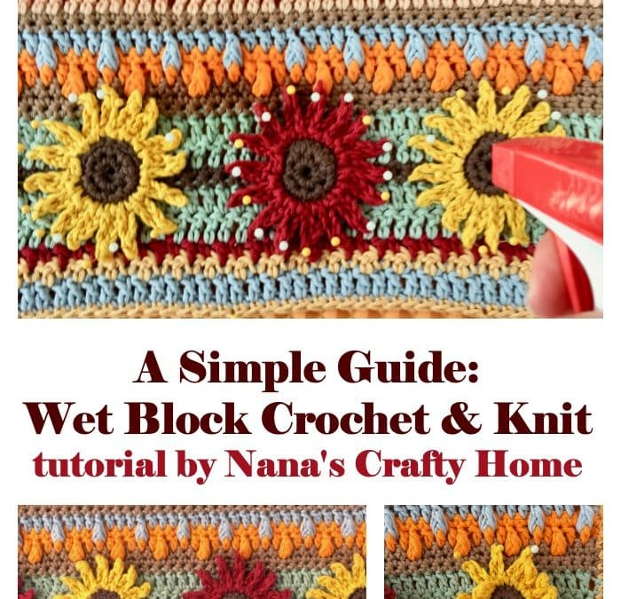 How to Wet Block Crochet Projects Tutorial